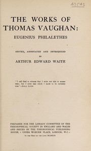 Cover of: The works of Thomas Vaughan