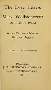 Cover of: The love letters of Mary Wollstonecraft to Gilbert Imlay