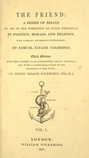 Cover of: Friend: a series of essays to aid in the formation of fixed principles in politics, morals, and religion, with literary amusements interspersed