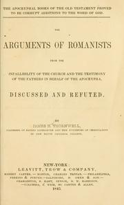 Cover of: The arguments of Romanists from the infallibility of the church and the testimony of the fathers in behalf of the Apocrypha