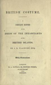 Cover of: British costume: a complete history of the dress of the inhabitants of the British islands