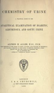 Cover of: Chemistry of urine: a practical guide to the analytical examination of diabetic, albuminous and gouty urine.