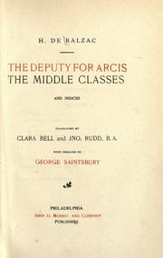 Cover of: The deputy for Arcis ; The middle classes ; and indices