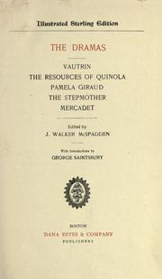 Cover of: The dramas: Vautrin, the resources of Quinola, Pamela Giraud, the stepmother, Mercadet