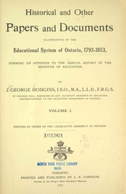 Cover of: Historical and other papers and documents illustrative of the educational system of Ontario, 1791-1853: forming an appendix to the annual report of the Minister of Education