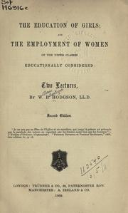 Cover of: The education of girls: and, The employment of women of the upper classes, educationally considered.