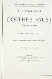Cover of: The first part of Goethe's Faust: together with the prose translation, notes and appendices of the late Abraham Hayward