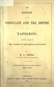 Cover of: The history of the consulate and the Empire of Napoleon