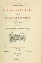Cover of: The masterpieces and the history of literature, analysis, criticism, character and incident