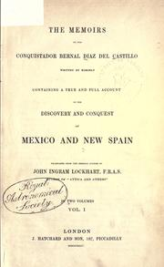 Cover of: Memoirs, of the Conquistador Bernal Diaz del Castillo written by himself containing a true and full account of the discovery and conquest of Mexico and New Spain-Vol. 1 of 2