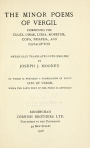 Cover of: The minor poems of Vergil: comprising the Culex, Dirae, Lydia, Moretum, Copa, Priapeia, and Catalepton