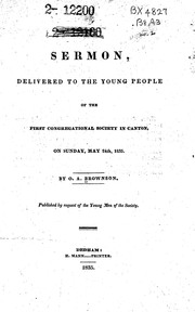 Cover of: Sermon: delivered to the young people of the First Congregational Society in Canton, on Sunday, May 24th, 1835