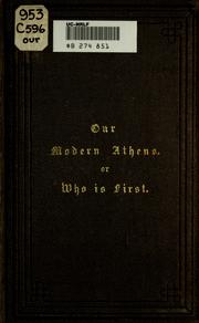 Cover of: Our modern Athens, or, Who is first?