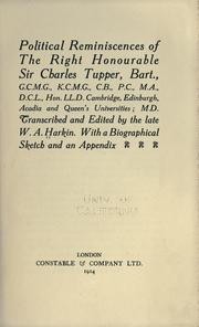 Cover of: Political reminiscences of the Right Honourable Sir Charles Tupper, bart. ..