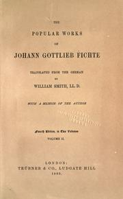 Cover of: The popular works of Johann Gottlieb Fichte