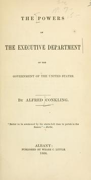 Cover of: The powers of the executive department of the government of the United States