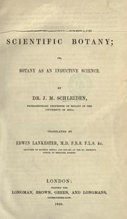 Cover of: Principles of scientific botany, or, Botany as an inductive science