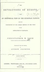 Cover of: The revolutions of Europe: being an historical view of the European nations from the subversion of the Roman Empire in the west to the abdication of Napoleon