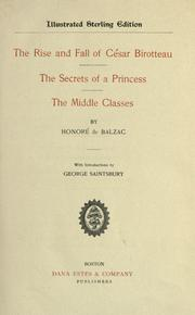 Cover of: The Rise and fall of César Birotteau.  The Secrets of a Princess.  The Middle classes