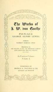 Cover of: The works of J.w. Von Goethe: with his life by George Henry Lewes