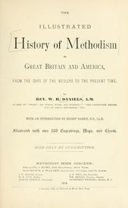 Cover of: The illustrated history of Methodism in Great Britain and America: from the days of the Wesleys to the present time.