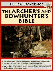 Cover of: The archer's and bowhunter's bible