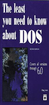 Cover of: The least you need to know about DOS