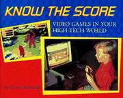 Cover of: Know the score: video games in your high-tech world