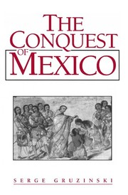 Cover of: The conquest of Mexico