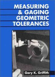 Cover of: Measuring and gaging geometric tolerances