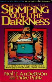 Cover of: Stomping Out the Darkness: Discover Your True Identity in Christ and Stop Putting Up With the World's Garbage