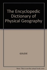 Cover of: The Encyclopedic Dictionary of Physical Geography