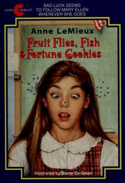 Cover of: Fruit flies, fish & fortune cookies