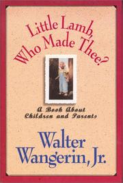 Cover of: Little lamb, who made thee?: a book about children and parents