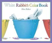 Cover of: White Rabbit's color book