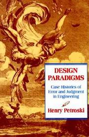 Cover of: Design paradigms: case histories of error and judgment in engineering