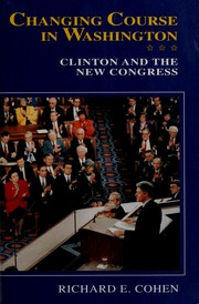 Cover of: Changing course in Washington: Clinton and the New Congress