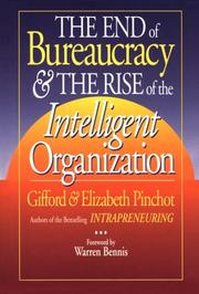 Cover of: The end of bureaucracy & the rise of the intelligent organization