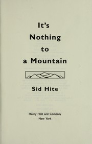 Cover of: It's nothing to a mountain