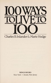 Cover of: 100 Ways to live to 100