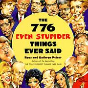 Cover of: The 776 even stupider things ever said