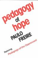 Cover of: Pedagogy of hope: reliving Pedagogy of the oppressed