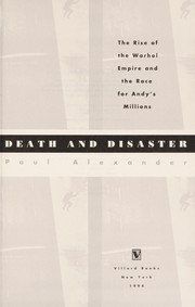 Cover of: Death and disaster: the rise of the Warhol empire and the race for Andy's millions