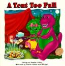 Cover of: A tent too full: with Barney & Baby Bop
