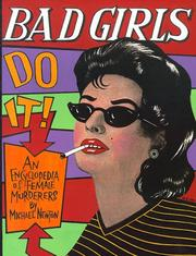 Cover of: Bad girls do it!: an encyclopedia of female murderers