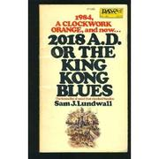 Cover of: 2018 A. D. or the King Kong Blues