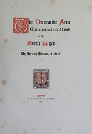 Cover of: The decorative arts, ecclesiastical and civil, of the middle ages