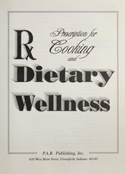 Cover of: Prescription for cooking and Rx dietary wellness