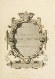 Cover of: Details of Elizabethan architecture