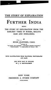 Cover of: Further India: being the story of exploration from the earliest times in Burma, Malaya, Siam and Indo-China